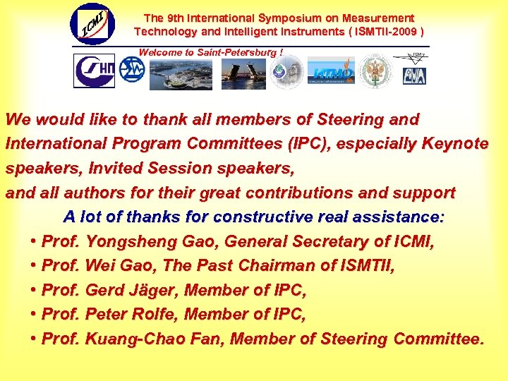 The 9 th International Symposium on Measurement Technology and Intelligent Instruments ( ISMTII-2009 )