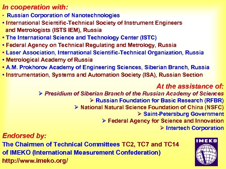 In cooperation with: • Russian Corporation of Nanotechnologies • International Scientific-Technical Society of Instrument