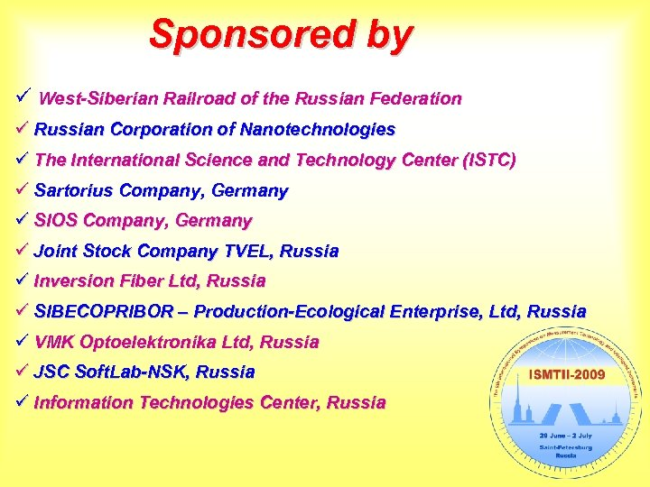 Sponsored by ü West-Siberian Railroad of the Russian Federation ü Russian Corporation of Nanotechnologies