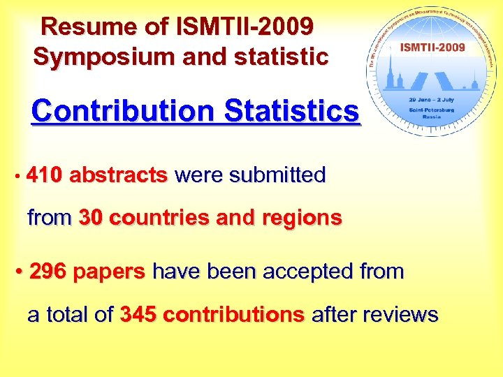 Resume of ISMTII-2009 Symposium and statistic Contribution Statistics • 410 abstracts were submitted from
