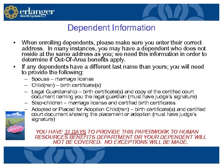 Dependent Information • • When enrolling dependents, please make sure you enter their correct