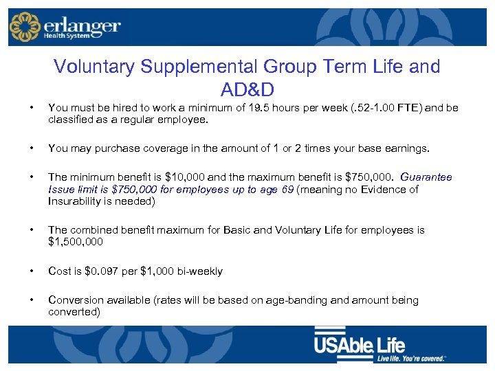 Voluntary Supplemental Group Term Life and AD&D • You must be hired to work