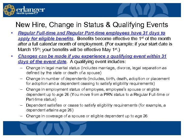 New Hire, Change in Status & Qualifying Events • • Regular Full-time and Regular
