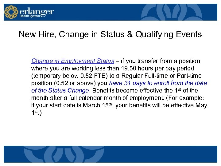 New Hire, Change in Status & Qualifying Events Change in Employment Status – if