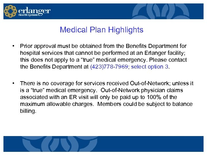 Medical Plan Highlights • Prior approval must be obtained from the Benefits Department