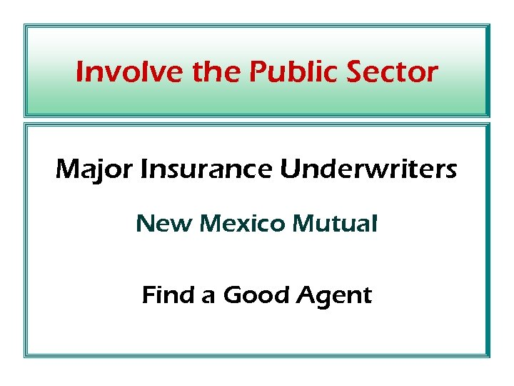 Involve the Public Sector Major Insurance Underwriters New Mexico Mutual Find a Good Agent
