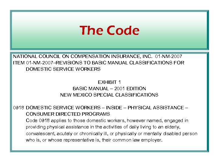 The Code NATIONAL COUNCIL ON COMPENSATION INSURANCE, INC. 01 -NM-2007 ITEM 01 -NM-2007–REVISIONS TO