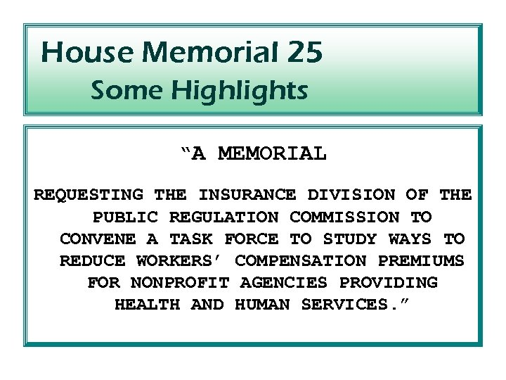 "House Memorial 25 Some Highlights ""A MEMORIAL REQUESTING THE INSURANCE DIVISION OF THE PUBLIC"