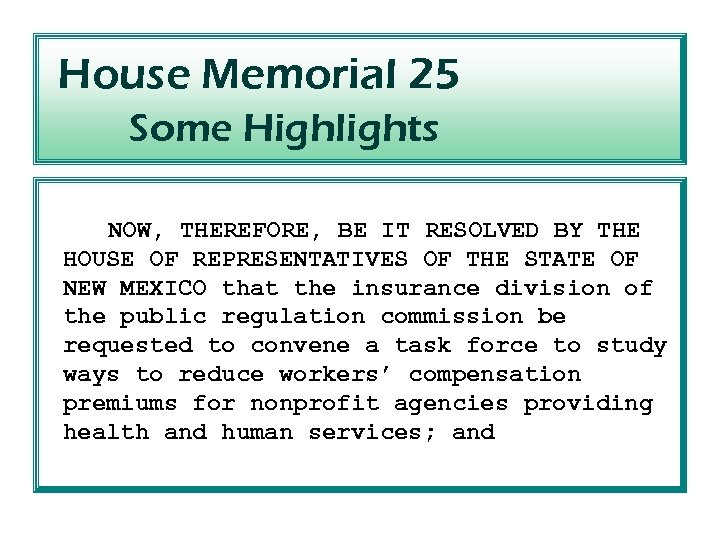 House Memorial 25 Some Highlights NOW, THEREFORE, BE IT RESOLVED BY THE HOUSE OF