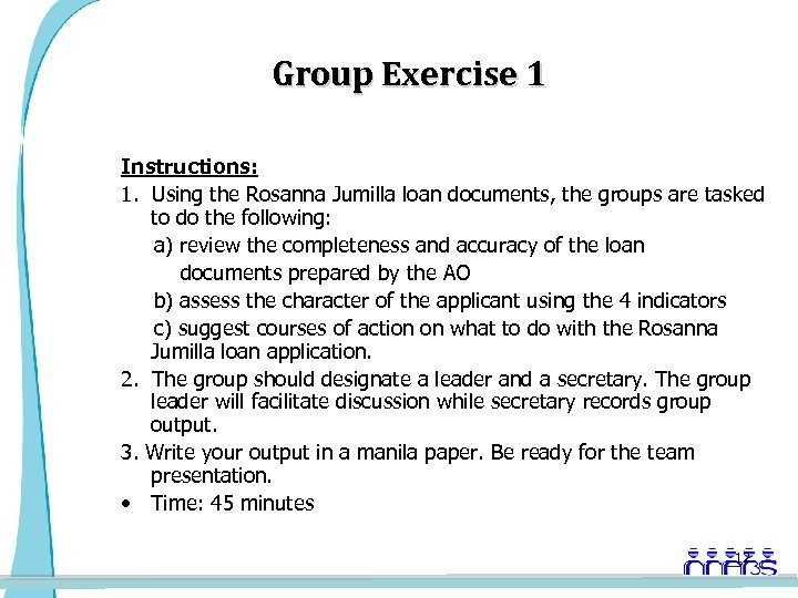 Group Exercise 1 Instructions: 1. Using the Rosanna Jumilla loan documents, the groups are