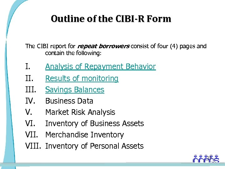 Outline of the CIBI-R Form The CIBI report for repeat borrowers consist of four