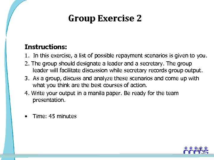 Group Exercise 2 Instructions: 1. In this exercise, a list of possible repayment scenarios
