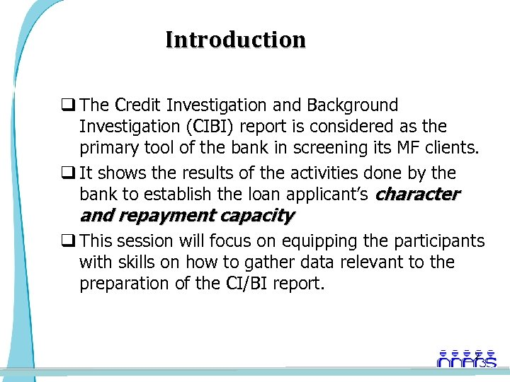 Introduction q The Credit Investigation and Background Investigation (CIBI) report is considered as the