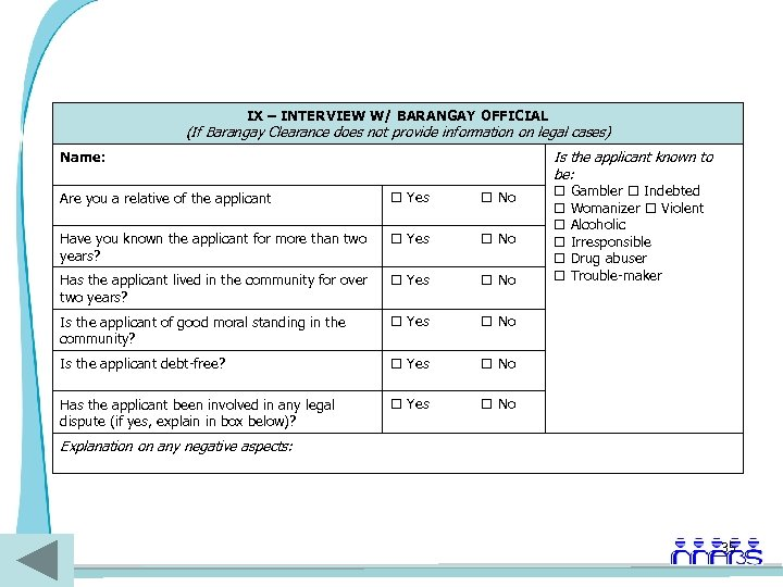 IX – INTERVIEW W/ BARANGAY OFFICIAL (If Barangay Clearance does not provide information on