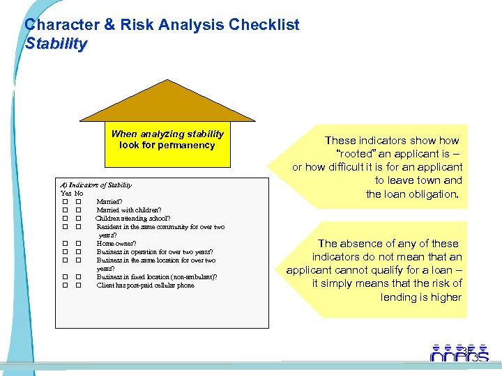 Character & Risk Analysis Checklist Stability When analyzing stability look for permanency A) Indicators