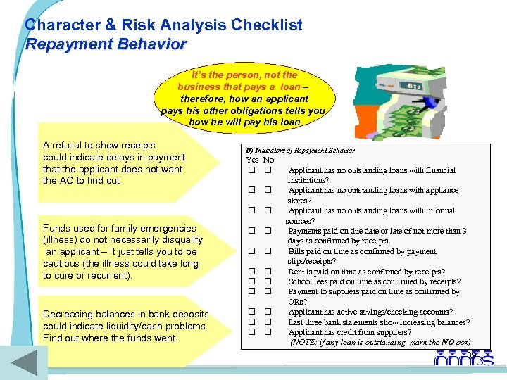 Character & Risk Analysis Checklist Repayment Behavior It's the person, not the business that