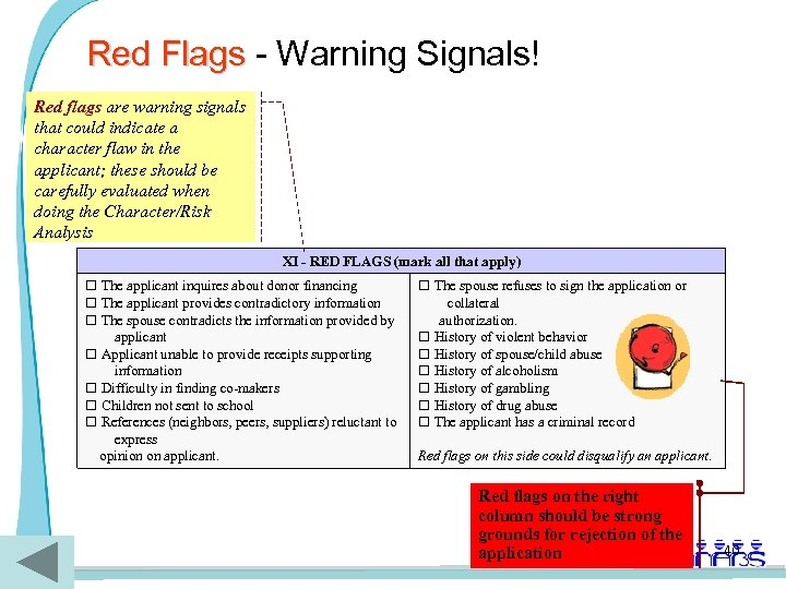 Red Flags - Warning Signals! Red flags are warning signals that could indicate a