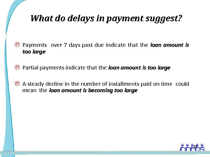 What do delays in payment suggest? L Payments over 7 days past due indicate