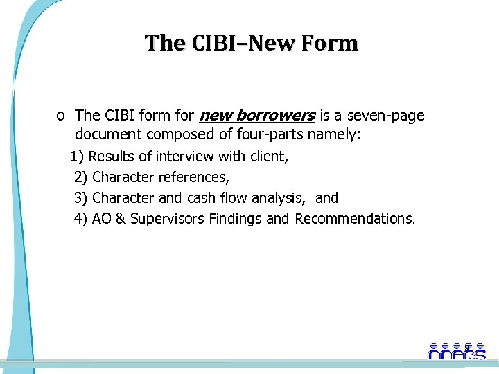 The CIBI–New Form o The CIBI form for new borrowers is a seven-page document