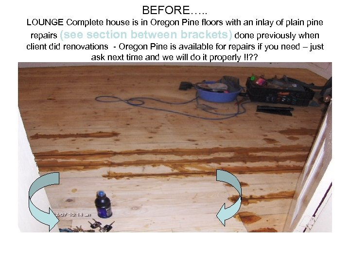 BEFORE…. . LOUNGE Complete house is in Oregon Pine floors with an inlay of