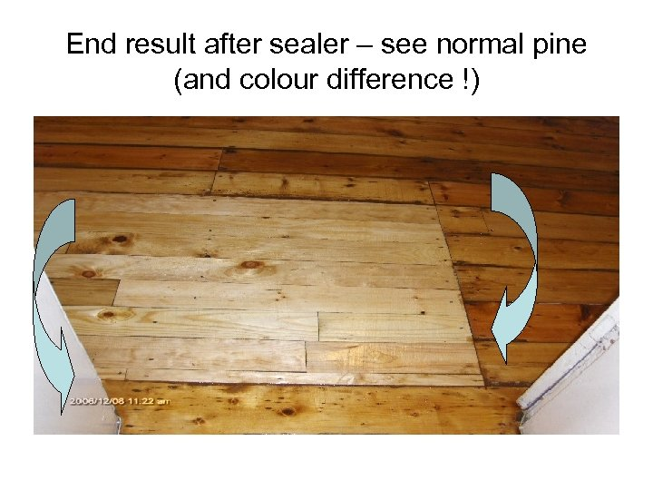 End result after sealer – see normal pine (and colour difference !)