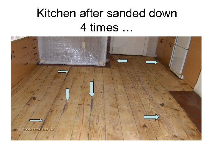 Kitchen after sanded down 4 times …