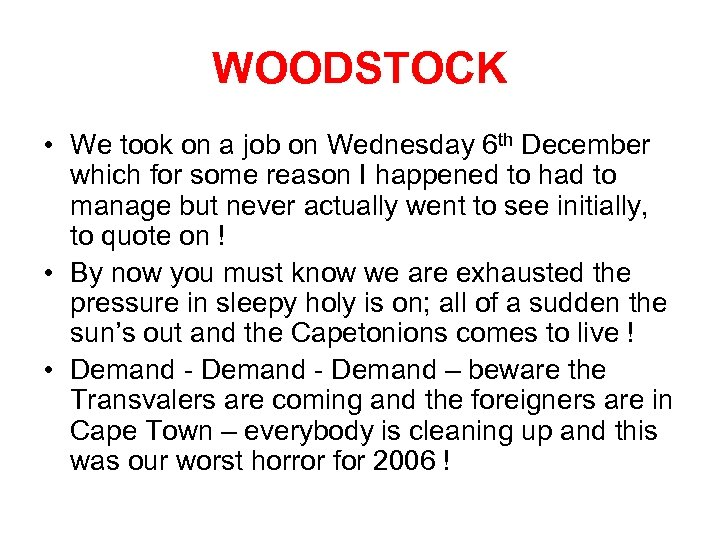 WOODSTOCK • We took on a job on Wednesday 6 th December which for