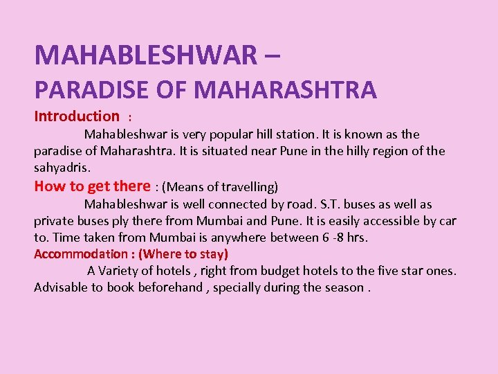 MAHABLESHWAR – PARADISE OF MAHARASHTRA Introduction : Mahableshwar is very popular hill station. It