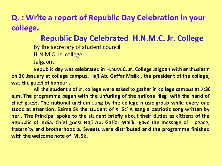 Q. : Write a report of Republic Day Celebration in your college. Republic Day