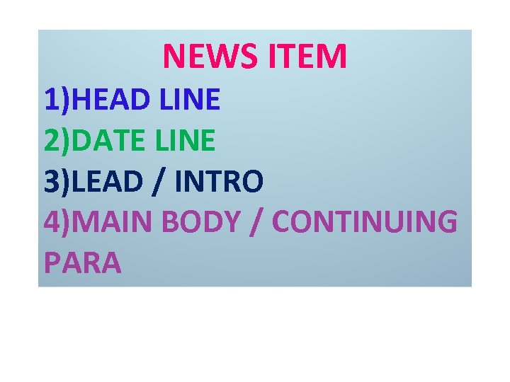 NEWS ITEM 1)HEAD LINE 2)DATE LINE 3)LEAD / INTRO 4)MAIN BODY / CONTINUING PARA