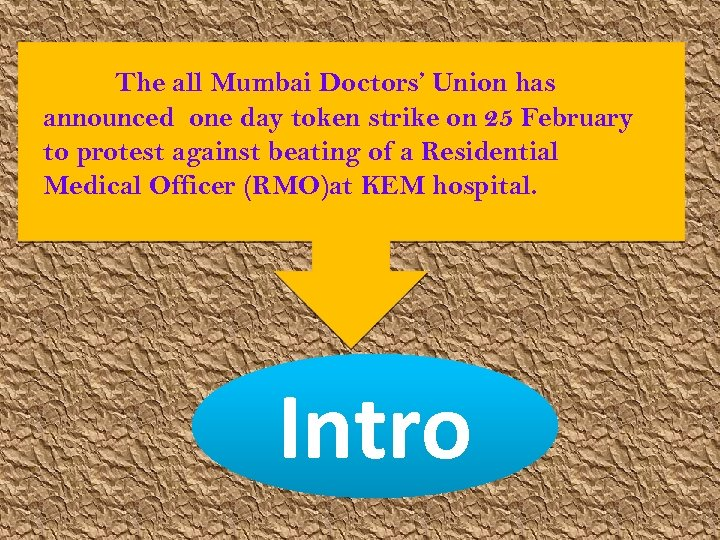 The all Mumbai Doctors' Union has announced one day token strike on 25 February