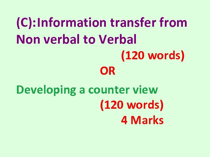 (C): Information transfer from Non verbal to Verbal (120 words) OR Developing a counter