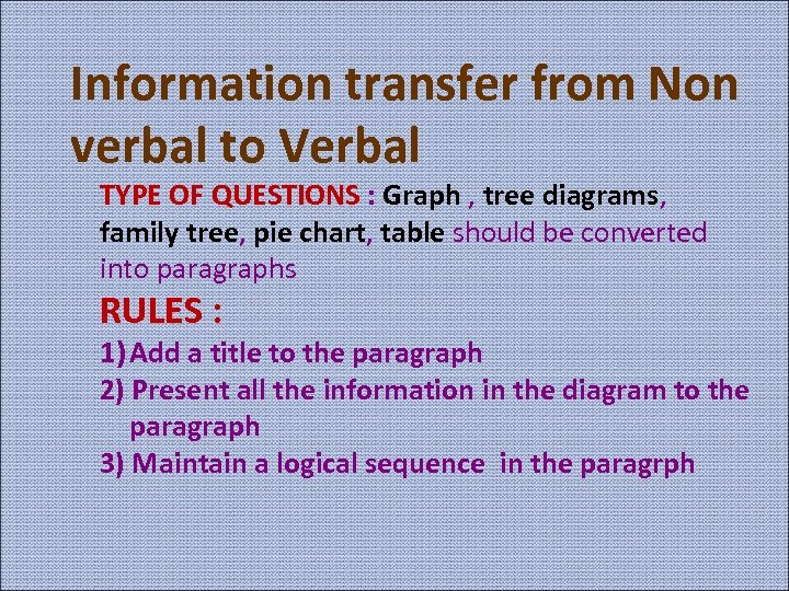 Information transfer from Non verbal to Verbal TYPE OF QUESTIONS : Graph , tree