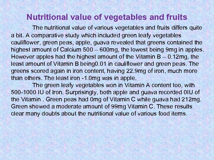 Nutritional value of vegetables and fruits The nutritional value of various vegetables and fruits