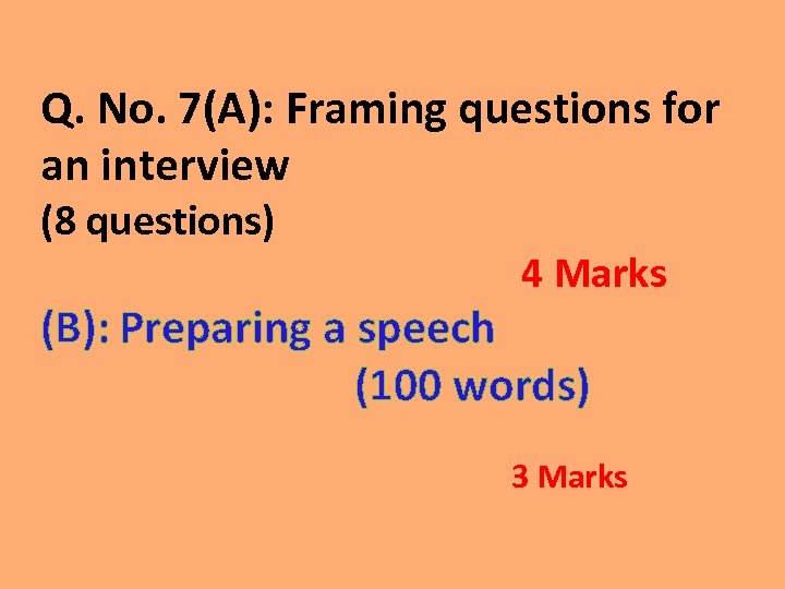 Q. No. 7(A): Framing questions for an interview (8 questions) 4 Marks (B): Preparing