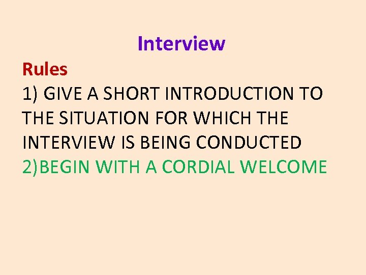 Interview Rules 1) GIVE A SHORT INTRODUCTION TO THE SITUATION FOR WHICH THE INTERVIEW