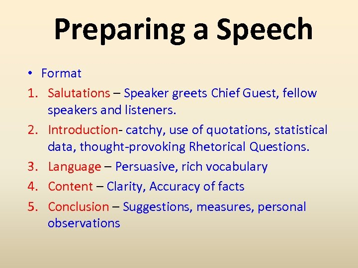 Preparing a Speech • Format 1. Salutations – Speaker greets Chief Guest, fellow speakers