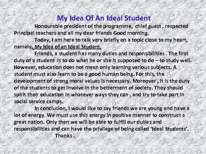 My Idea Of An Ideal Student Honourable president of the programme, chief guest ,