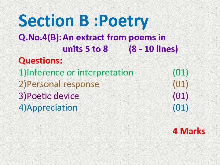 Section B : Poetry Q. No. 4(B): An extract from poems in units 5