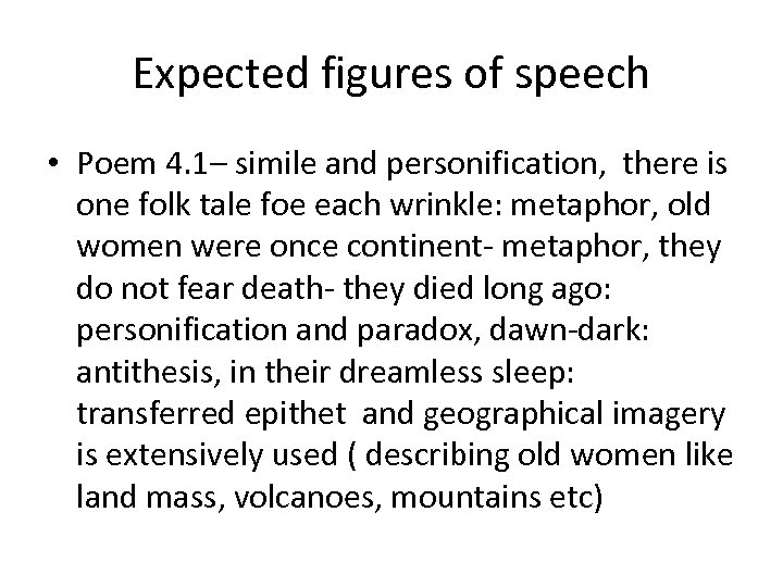 Expected figures of speech • Poem 4. 1– simile and personification, there is one