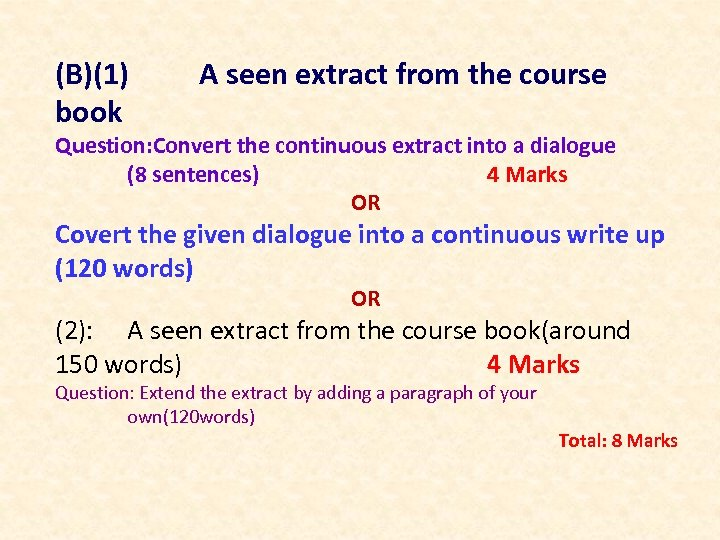 (B)(1) book A seen extract from the course Question: Convert the continuous extract into