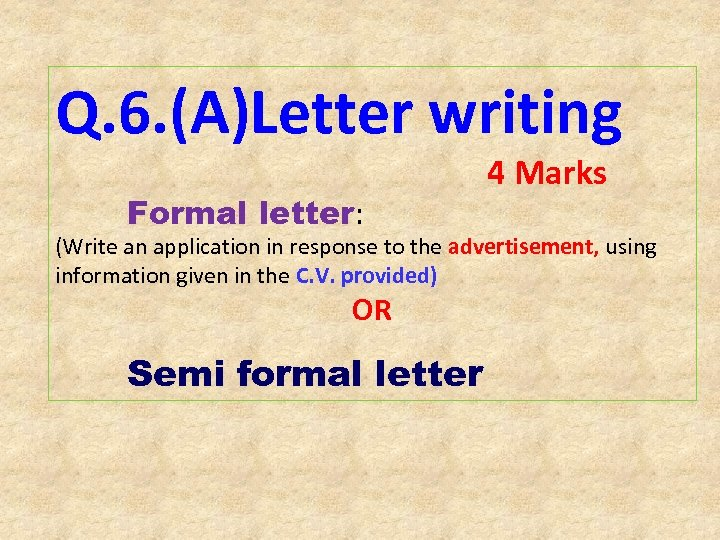 Q. 6. (A)Letter writing Formal letter: 4 Marks (Write an application in response to