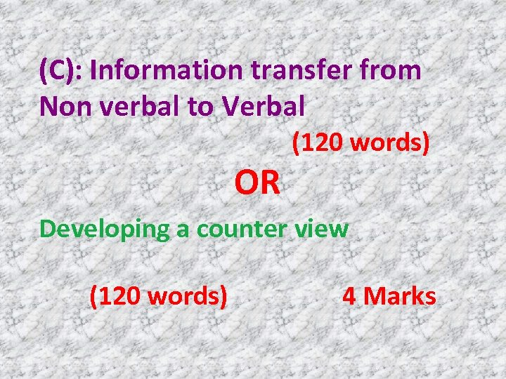 (C): Information transfer from Non verbal to Verbal OR (120 words) Developing a counter