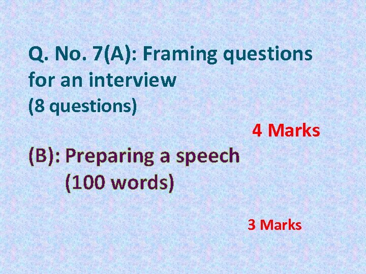 Q. No. 7(A): Framing questions for an interview (8 questions) (B): Preparing a speech
