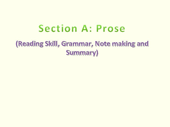 (Reading Skill, Grammar, Note making and Summary)