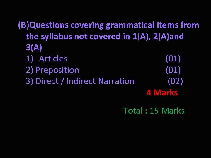 (B)Questions covering grammatical items from the syllabus not covered in 1(A), 2(A)and 3(A) 1)