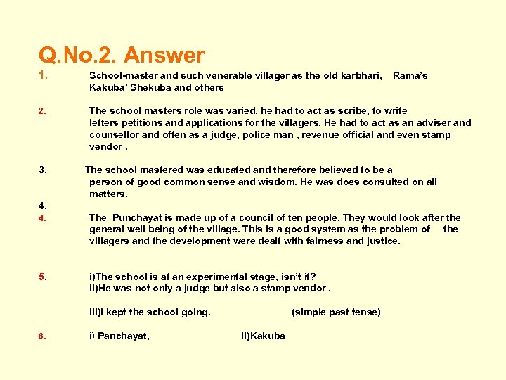 Q. No. 2. Answer 1. School-master and such venerable villager as the old karbhari,