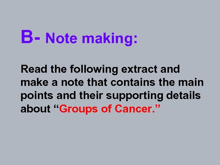 B- Note making: Read the following extract and make a note that contains the