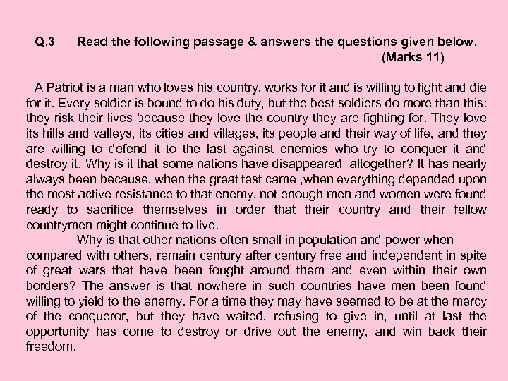 Q. 3 Read the following passage & answers the questions given below. (Marks 11)