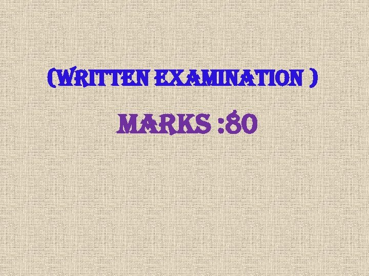 (written examination ) marks : 80